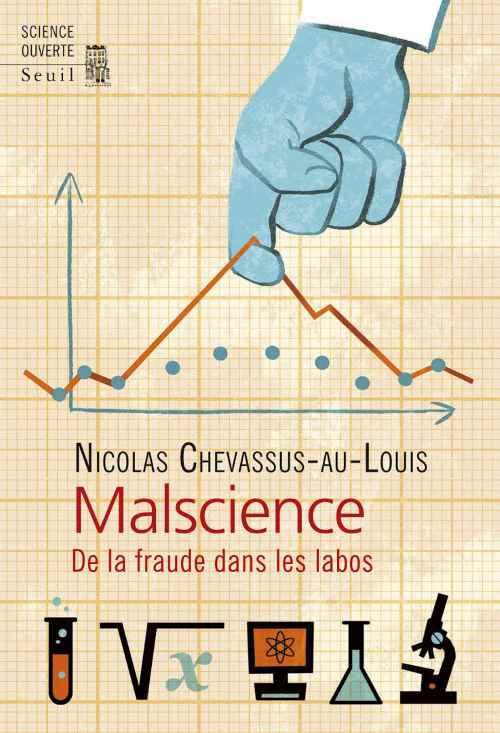 « Malscience », la fraude scientifique décryptée